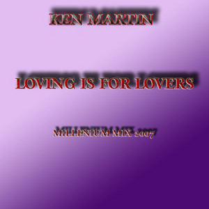 Loving Is For Lovers (Millenium Mix)