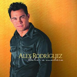 Sabor a Madera - Alex Rodriguez