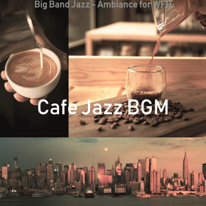 Big Band Jazz - Ambiance for WFH