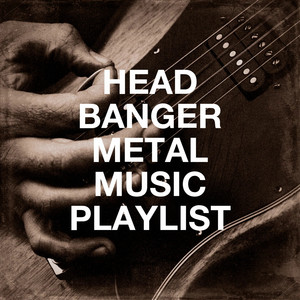 Head Banger Metal Music Playlist album