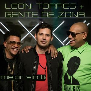 Mejor Sin Ti by Leoni Torres, Gente De Zona
