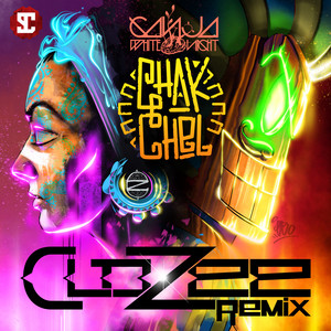 Chak Chel (CloZee Remix)