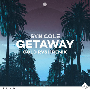Getaway (GOLD RVSH Remix)