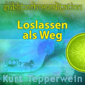Loslassen als Weg - Sublitech-Meditation Audiobook