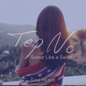Swear Like a Sailor (Gire Remix)