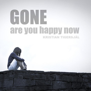 Gone (Are You Happy Now)