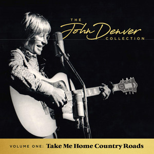 The John Denver Collection, Vol 1: Take Me Home Country Roads - John Denver