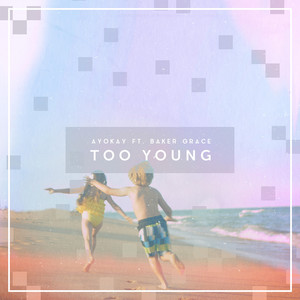 Too Young (feat. Baker Grace)