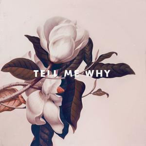 Tell Me Why (feat. Malika)