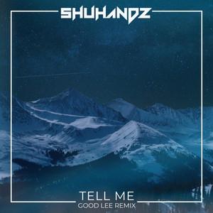 Tell Me - Good Lee Remix