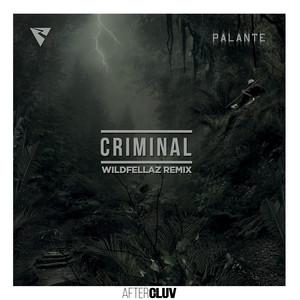 Criminal (Wildfellaz Remix)