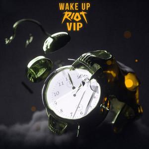Wake Up (RIOT VIP)