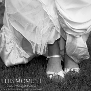 This Moment (Father/Daughter Dance)