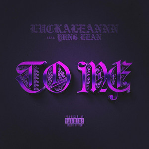 To Me (feat. Yung Lean)
