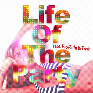 Life Of The Party (feat. Tash & Flo Rida)
