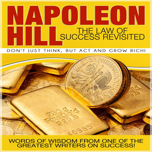 The Law of Success Revisited: Don't Just Think, But Act and Grow Rich! Audiobook