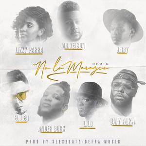 No Lo Merezco (Remix) by MR. Yeison, Lizzy Parra, Ander Bock, Lilo Music, Jeiby, El Leo Pa, Omy Alka
