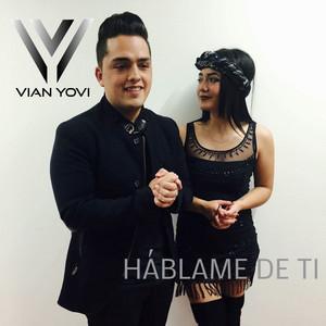 Háblame de Ti by Vian Yovi