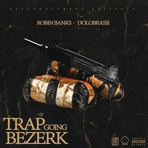 Trap Going Bezerk