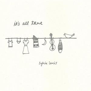 It's All True - Sylvie Lewis