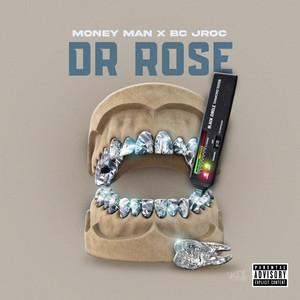 Dr Rose (feat. BC Jroc)
