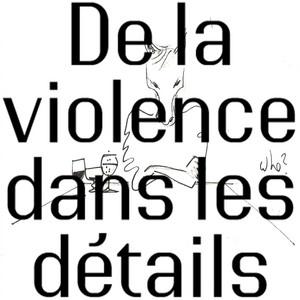 De la violence dans les détails