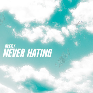 Never Hating