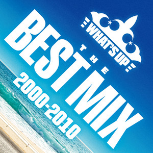What's Up ~The Best Mix 2000-2010~