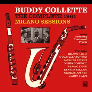 Buddy Collette: The Complete 1961 Milano Sessions album