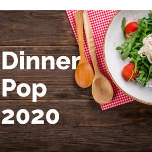 Dinner Pop 2020