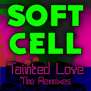 Tainted Love - Re-Recorded by Soft Cell