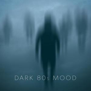 Dark 80s Mood