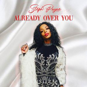 Already Over You
