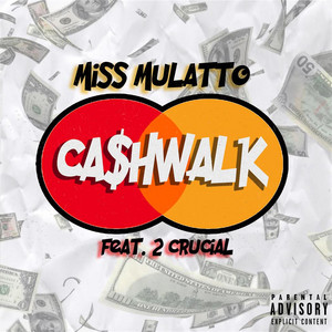Cash Walk (feat. 2-Crucial)