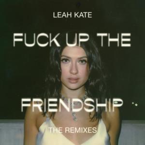 Fuck Up The Friendship (Little Monarch's LO-FI Remix)