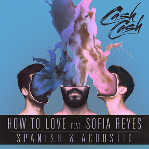 How to Love (feat. Sofia Reyes) [Spanish & Acoustic]