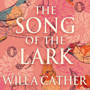 The Song of the Lark (Unabridged)