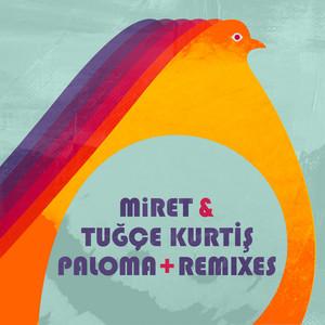 Paloma - Santi Remix by MiRET, Tuğçe Kurtiş, Santi & Tuğçe, Santi