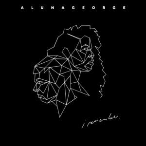 AlunaGeorge feat. Popcaan - I'm in control