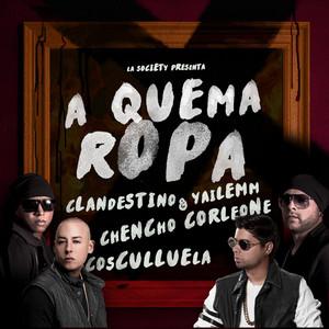 A Quema Ropa (feat. Cosculluela & Chencho Corleone)