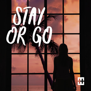 Stay Or Go (Chill Mix)