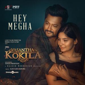 """Hey Megha (From """"Vasantha Kokila"""")"""