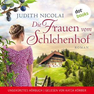 Die Frauen vom Schlehenhof (Roman - Ungekürztes Hörbuch) Audiobook