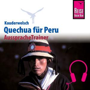 Reise Know-How Kauderwelsch AusspracheTrainer Quechua (Ayacuchano) für Peru