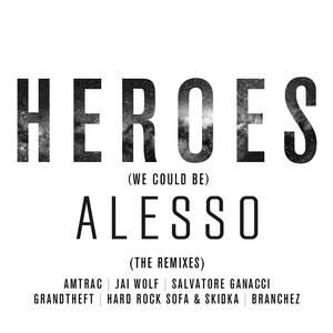 Heroes (we could be) - Branchez Remix by Alesso, Tove Lo