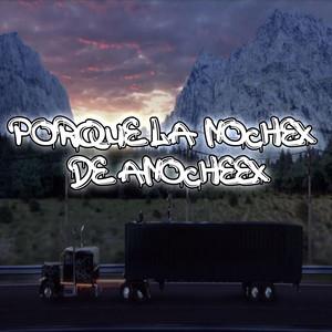 Porque La Nochex De Anocheex (Remix)