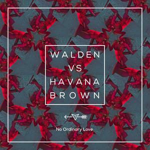 Walden, Havana Brown – No Ordinary Love (Acapella)