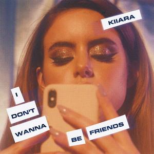 I Don't Wanna Be Friends