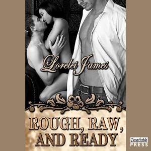 Rough, Raw and Ready - Rough Riders, Book 5 (Unabridged) Livre audio téléchargement gratuit