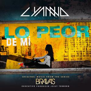 """Lo Peor De Mí (From the Series """"Bravas"""")"""